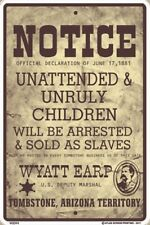 Unattended and Unruly Children Sign NEW 10 x 15 Arizona Territory Wyatt Earp