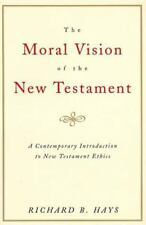 Moral Vision of the New Testament : A Contemporary Introduction to New Testament