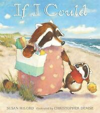 ** NEW ** IF I COULD BY SUSAN MILORD ILLUSTRATED BY CHRISTOPHER DENISE HARDBACK