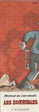 """RARE JACQUES TARDI + MICHAEL DE LARRABEITI MARQUE-PAGES LIVRE """" LES ZORRIBLES """""""