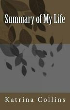 Summary of My Life by Katrina Collins (2015, Paperback)