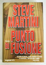 Steve MARTINI - PUNTO DI FUSIONE - Romanzo Longanesi & C. 1999 - Prima Edizione