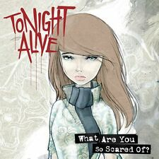 TONIGHT ALIVE What Are You So Scared Of? CD BRAND NEW