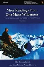More Readings from One Man?s Wilderness: the Journals of Richard L. Proenneke...
