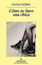 NEW Como se hace una chica (Spanish Edition) by Caitlin Moran