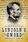 Lincoln's Sword : The Presidency and the Power of Words by Douglas L. Wilson...