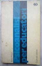 Psicoanalisi per educatori - Anna Freud - Guaraldi editore, 1972