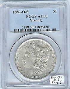 1882-O/S Morgan Dollar PCGS-50 VAM-3A Late Die State, With VAMSeal Label, Rare!