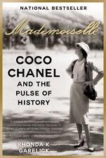 MADEMOISELLE Coco Chanel and the Pulse of History Rhonda K. Garelick Fashion PB