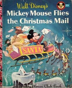 1956 Mickey Mouse Flies the Christmas Mail Hardcover Childrens Disney Club Book