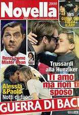 NOVELLA 2000 N°15- 10/ APR/2014* RENZI come Mister Bean* Trussardi alla Hunziker