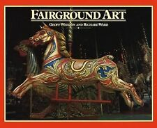 Fairground Art: Art Forms of Travelling Fairs, Carousels and Carnival Midways