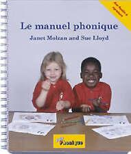 Le manuel phonique by Sue Lloyd, Janet Molzan (Spiral bound, 2000)