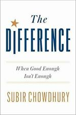 The Difference : When Good Enough Isn't Enough by Subir Chowdhury (2017,...