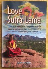 Love Sutra Lama by Lama Norbu (2010, Paperback) New Tantric Shiva Garuda Dharma
