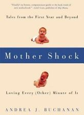 Mother Shock: Loving Every Other Minute of It