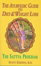 The Ayurvedic Guide to Diet & Weight Loss: The Sattva Program