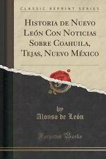 Historia de Nuevo León Con Noticias Sobre Coahuila, Tejas, Nuevo México (Classic