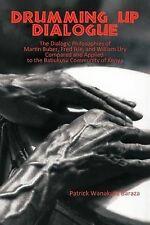 Drumming Up Dialogue: The Dialogic Philosophies of Martin Buber, Fred Iklé, and