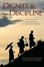 Dignity and Discipline: Reviving Full Ordination for Buddhist Nuns