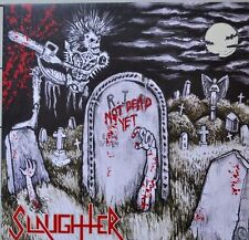 SLAUGHTER - NOT DEAD YET LP RED SPLATTER VINYL ONLY 100 COPY S