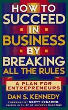 How to Succeed in Business By Breaking All the Rules: A Plan for Entre-ExLibrary