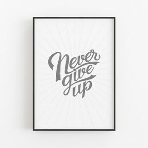 Never Give Up - Motivational Positive Quote Typography Print Poster