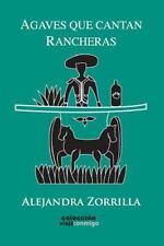 Coleccion Viaja Conmigo: Agaves Que Cantan Rancheras by Alejandra Zorrilla...