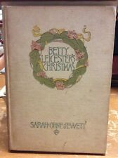 Sarah Orne Jewett - Signed First Edition - Betty Leicester's Christmas - 1899