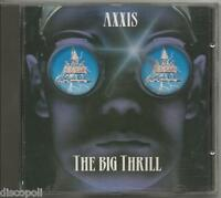 AXXIS - The big thrill - CD 1993 MINT CONDITION