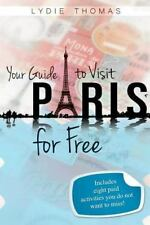 Your Guide to Visit Paris for Free : Bonus - 8 Paid Activities You Do Not...