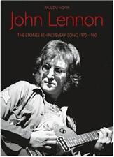 JOHN LENNON ~ STORIES BEHIND EVERY SONG 1970-1980 ~ PAUL DE NOYER ~ ILLUS NEW SC