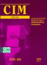 CIM Study Text: Understanding Customers Paper 2 (Cima Study Text),The CIM