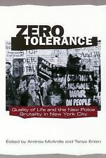 Zero Tolerance : Quality of Life and the New Police Brutality in New York...