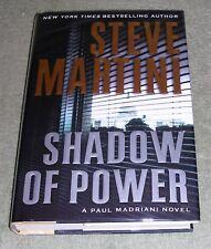 SHADOW OF POWER by Steve Martini  2009 HC / DJ - 1st 1st - A PAUL MADRIANI NOVEL