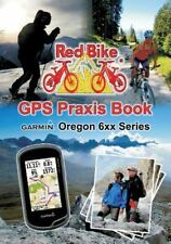 GPS Praxis Book Garmin Oregon 6xx Series: By Nussdorf, Redbike(r)