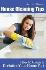 NEW House Cleaning Tips: How to Clean and Declutter Your Home Fast