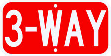 3 WAY STOP SIGN REAL 3M Engineer Grade Prismatic Reflective DOT Compliant 12 x 6