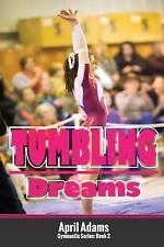 Tumbling Dreams: The Gymnastics Series #2 by April Adams (Paperback /...