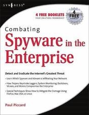 Combating Spyware in the Enterprise: Discover, Detect, and Eradicate the Inte...