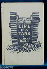 RARE 1ST Edition 1918 LIFE IN A TANK Haigh Inscribed by Tank Corps Officer LOOK!