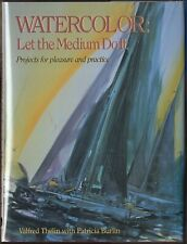 Watercolor : Let the Medium Do It by Valfred Thelin  (1988) HC/DJ 1ST ED/1ST PR