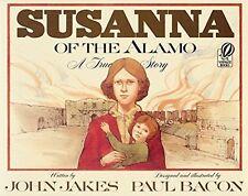 Susanna of the Alamo : A True Story by John Jakes (1990, Paperback)