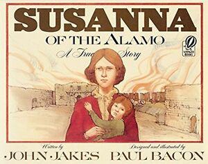 Susanna of the Alamo: A True Story by John Jakes (Paperback) FREE shipping $35
