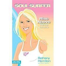 Soul Surfer: Rise Above : A 90-Day Devotional by Bethany Hamilton (2011,...