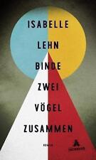 Binde zwei Vögel zusammen von Isabelle Lehn (2016, Hardcover)