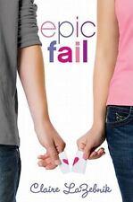 Epic Fail by Claire LaZebnik (2011, Paperback)