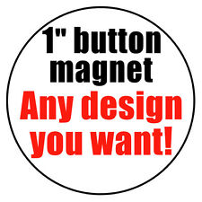 MAGNET - Any Design You Want button custom personalized