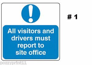 CAUTION VISITORS AND DELIVERY DRIVERS REPORT TO OFFICE SIGN corflute work