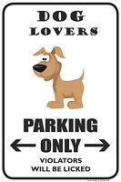 "DOG LOVERS 12""x18"" NOVELTY PARKING SIGN"